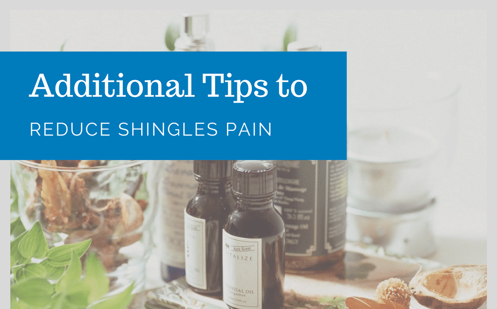 Additional Tips to Reduce Shingles Pain